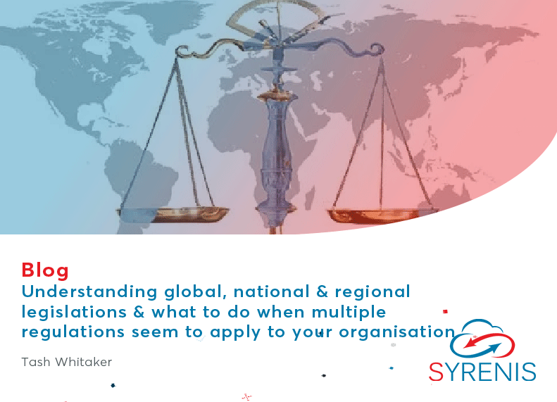 Understanding global, national and regional legislations and what to do when multiple regulations seem to apply to your organisation